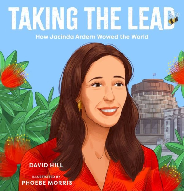 Lyn reviews: Taking The Lead. How Jacinda Adern Wowed the World.